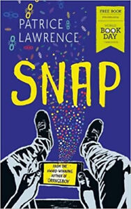 Snap By Patrice Lawrence  **WBD 2019 NEW PAPERBACK**