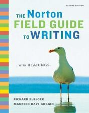 The Norton Field Guide To Writing With Readings By Richard Bullock (Pb, 2009)