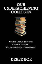 Our Underachieving Colleges: A Candid Look at How Much Students Learn-ExLibrary