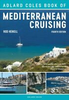 Adlard Coles Book of Mediterranean Cruising, Paperback by Heikell, Rod, Brand...