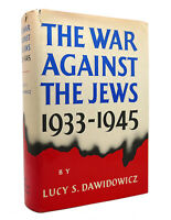 Lucy S. Dawidowicz THE WAR AGAINST THE JEWS, 1933-1945  1st Edition 4th Printing