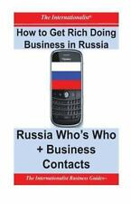 How to Get Rich Doing Business in Russia : China Who's Who + Business...