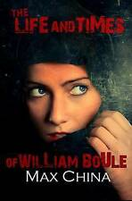 NEW The Life And Times Of William Boule by Max China