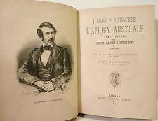 VIAGGI - Livingstone : Africa Australe + Zambese - Treves 1874 Antropologia Raro