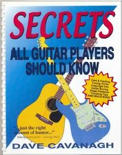 Secrets All Guitar Players Should Know - by Dave Cavanagh