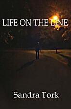 Life on the Line by Sandra Tork (2013, Paperback)