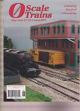 O SCALE TRAINS MAGAZINE MAY/JUNE 2016, CELEBRATING THE ART OF 1:48 MODELING.