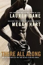 There All Along by Lauren Dane and Megan Hart (2013, Paperback)