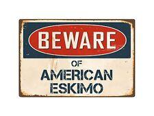 "Beware Of American Eskimo 8"" x 12"" Vintage Aluminum Retro Metal Sign VS015"