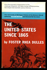THE UNITED STATES SINCE 1865. Foster Rhea Dulles. HCDJ 1959