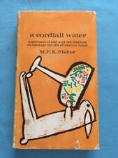 A CORDIALL WATER - BY M.F.K. FISHER