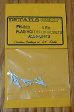 Details West HO #323  Flag Holder Brackets -- All F-Unit