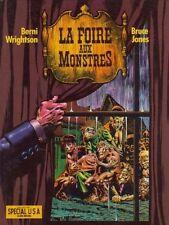 RARE EO BERNI WRIGHTSON + BRUCE JONES : LA FOIRE AUX MONSTRES