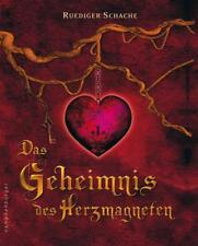 Das Geheimnis des Herzmagneten von Ruediger Schache (2008, Gebundene Ausgabe)