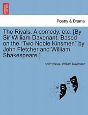 The Rivals. a Comedy, Etc. [By Sir William Davenant. Based on the Two Noble Kins