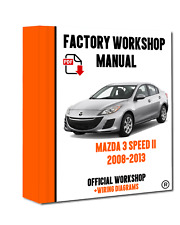 OFFICIAL WORKSHOP Manual Service Repair Mazda 3 Speed 2ND Gen 2008 - 2013