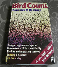 Bird Count: A Practical Guide to Bird Surveys Humphrey M. Dobinson, 1976 vintage