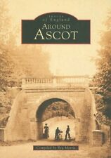 Around Ascot (Archive Photographs: Images of England),Reg Morris