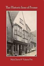 The Historic Inns of Frome by Mick Davis, Valerie Pitt (Paperback, 2015)