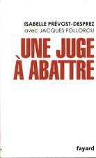 Livre une juge à abattre Isabelle Prévost-Desprez Jacques Follorou book