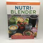 Nutri-Blender Recipe Bible : Lose Weight, Detoxify, Fight Disease Healthy New