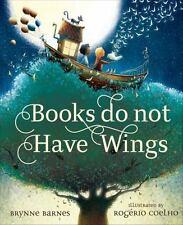 BOOKS DO NOT HAVE WINGS - BARNES, BRYNNE/ COELHO, ROGTRIO (ILT) - NEW HARDCOVER
