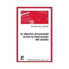 La Ofensiva Empresarial contra la Intervencion de Estado by Rey Romay Benito...