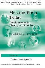 Melanie Klein Today: Developments in Theory and Practice: Volume 1: Mainly...