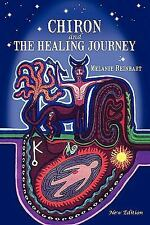 Chiron And The Healing Journey: By Melanie R Reinhart