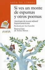 Si ves un monte de espumas y otros poemas. Antologia de poesia infanti-ExLibrary
