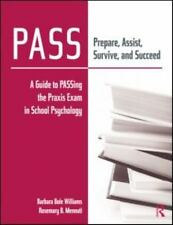 PASS: Prepare, Assist, Survive, and Succeed: A Guide to PASSing the Praxis Exam