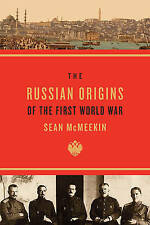 The Russian Origins of the First World War by Sean McMeekin (Paperback, 2013)