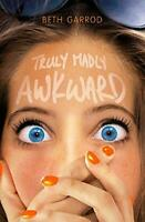 Truly Madly Awkward by Beth Garrod Paperback NEW Book