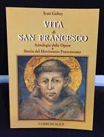 Vita Di San Francesco Antologia Delle Opere Storia del Movimento Francescano N