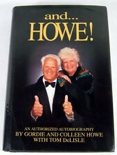 "and...HOWE ! ~ An Autobiography by Gordie and Colleen Howe ~ ""AUTOGRAPHED"" ~ NEW"