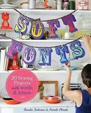 Soft Fonts: 20 Sewing Projects with Words & Letters,Skeate, Sarah, Tedman, Nicol