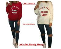 Womens Let's Get Bloody Merry Slogan Christmas Sweatshirt Fleece Xmas Jumper Top