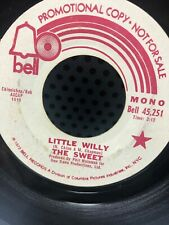 THE SWEET Little Willy Bell PROMOTIONAL Record 45251 MONO & STEREO VG+ Nice Tune