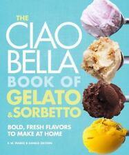 """""""NEW"""" THE CIAO BELLA BOOK OF GELATO & SORBETTO by Danilo Zecchin & F. W. Pearce"""