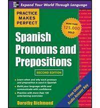 Practice Makes Perfect Spanish Pronouns and Prepositions, Second Edition, Richmo