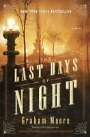 THE LAST DAYS OF NIGHT: A Novel by Graham Moore(0812988906)
