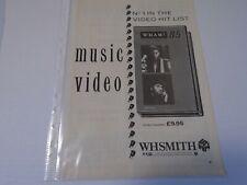 WHAM - VIDEO - WHSMITHS - MAGAZINE ADVERT CLIPPING - 1985