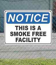 """NOTICE This is a Smoke Free Facility - OSHA Safety SIGN 10"""" x 14"""""""