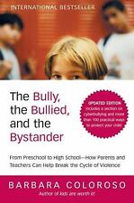 The Bully, the Bullied, and the Bystander: From Preschool to HighSchool--How Par
