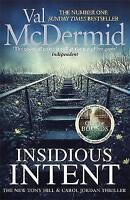 Insidious Intent: (Tony Hill and Carol Jordan, Book 10), McDermid, Val, Very Goo