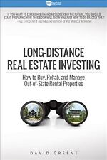 Long-Distance Real Estate Investing : How to Buy, Rehab, and Manage Out-of-St...