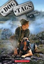 Dog Tags #4: Divided We Fall by C. Alexander London