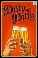 "DILLY DILLY! USA MADE METAL SIGN 8""X12"" FUNNY MAN CAVE BAR BEER DRINKING DECOR"