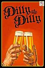 """DILLY DILLY! USA MADE METAL SIGN 8""""X12"""" FUNNY MAN CAVE BAR BEER DRINKING DECOR"""
