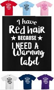 Kids I HAVE RED HAIR BECAUSE I NEED A WARNING LABEL Children's FUNNY T-shirt!